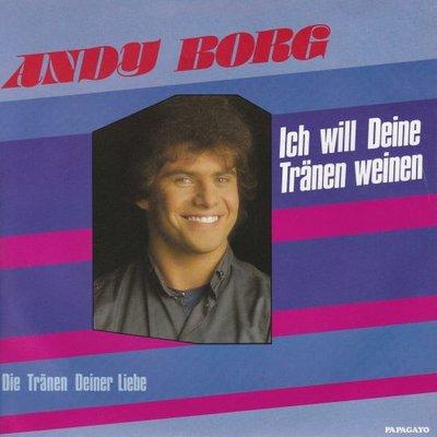 Andy Borg - Ich will deine tranen weinen + Die tranen deiner liebe (Vinylsingle)