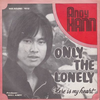 Andy Hann - Only the lonely + Here is my heart (Vinylsingle)