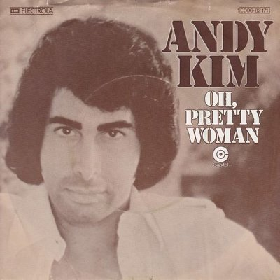 Andy Kim - Oh, Pretty Woman + Baby You're All I Got (Vinylsingle)