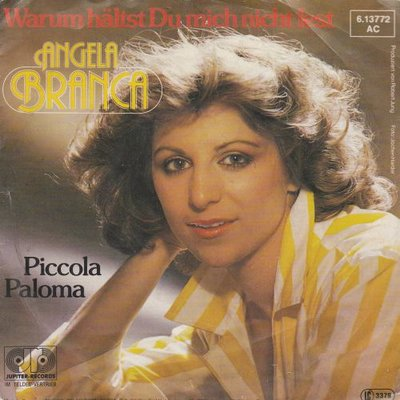 Angela Branca - Warum haltst du mich nicht fest + Piccola Paloma (Vinylsingle)