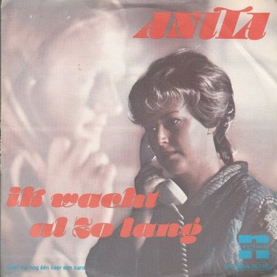 Anita - Ik wacht al zo lang + Geef me nog een keer een kans (Vinylsingle)