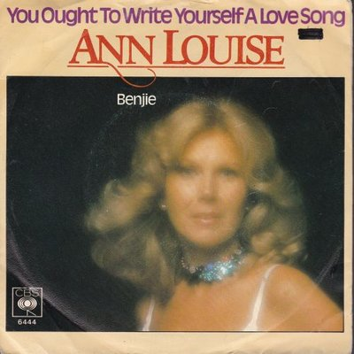 Ann Louise - You Ought To Write Yourself A Love Song + Benjie (Vinylsingle)