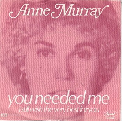 Anne Murray - You needed me + I still wish the very best for you (Vinylsingle)