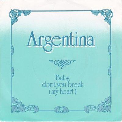 Argentina - Baby don't you break + Baby don't you break (Vinylsingle)