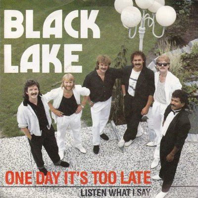 Black Lake  - One day it's too late + Listen what I say (Vinylsingle)