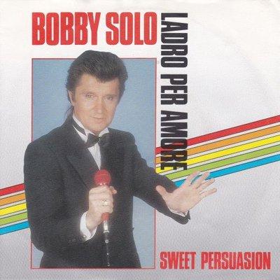 Bobby Solo - Ladro per amore + Sweet persuasion (Vinylsingle)