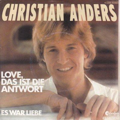 Christian Anders - Love das ist die antwort + Es war liebe (Vinylsingle)