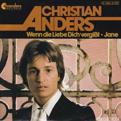 Christian Anders - Wenn die liebe dich vergisst + Jane (Vinylsingle)