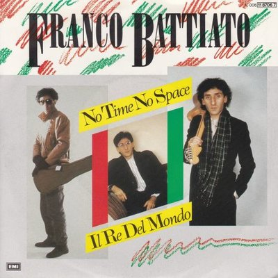 Franco Battiato - No Time No Space + Il Re Del Mondo (Vinylsingle)