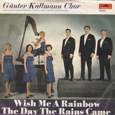 Gunter Kallmann Chor - Wish me a rianbow + The day the rains came (Vinylsingle)