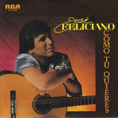 Jose Feliciano - Como Tu Quieres + Vuelo Del Fuego (Fire Flight) (Vinylsingle)
