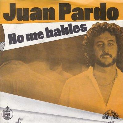 Juan Pardo - No me hables + Lo siento amor (Vinylsingle)