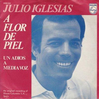 Julio Iglesias - A flor de piel + Un adios a media voz (Vinylsingle)