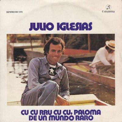 Julio Iglesias - Cu Cu Rru Cu Cu Paloma + De Un Mundo Raro (Vinylsingle)