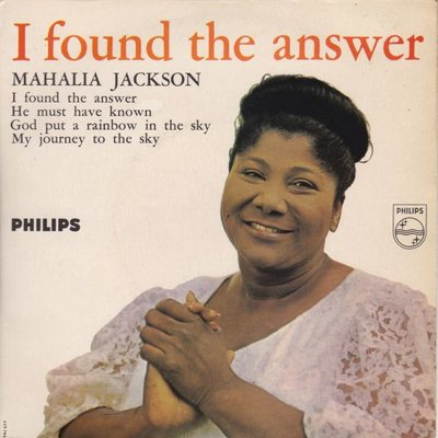 Mahalia Jackson - I found the answer + He must have known +2 (Vinylsingle)