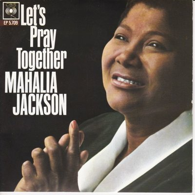 Mahalia Jackson - Let's pray together + Deep river +2 (Vinylsingle)