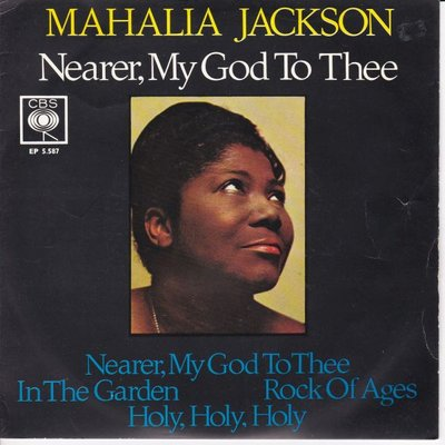 Mahalia Jackson - Neare, my God to thee + In the garden +2 (Vinylsingle)