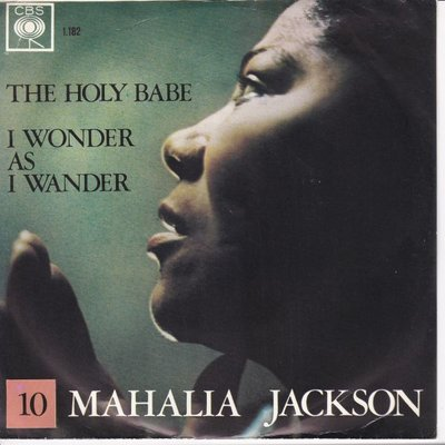 Mahalia Jackson - The holy babe + I wonder as I wander (Vinylsingle)