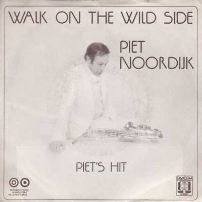 Piet Noordijk - Walk on the wild side + Piet's hit (Vinylsingle)