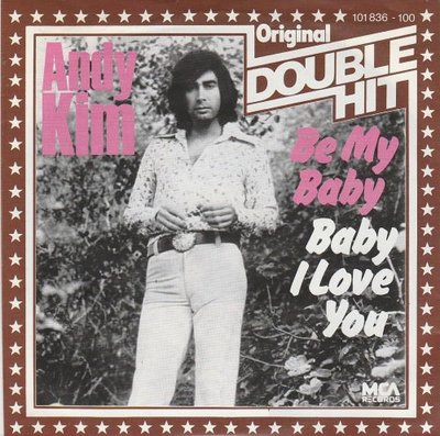 Andy Kim - Be my baby + Baby I love you (Vinylsingle)