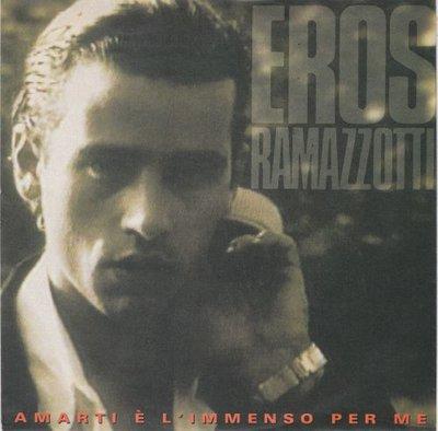 Eros Ramazzotti - Amarti e l'immenso per me + Dammi la luna (Vinylsingle)