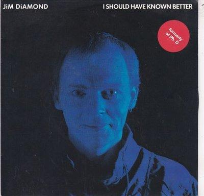 Jim Diamond - I should have known better + Impossible dream (Vinylsingle)