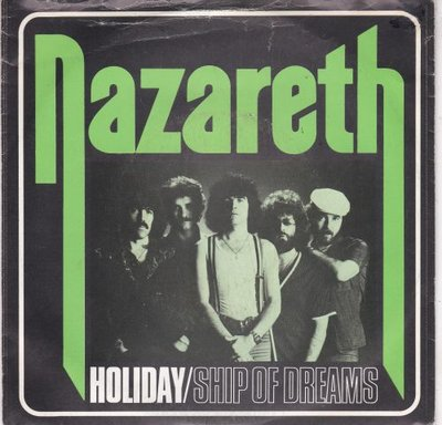 Nazareth - Holiday + Ship of dreams (Vinylsingle)