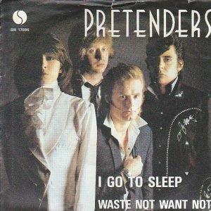 Pretenders - I go to sleep + Waste not want not (Vinylsingle)