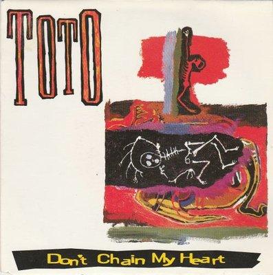 Toto - Don't chain my heart + Jake to the bone (Vinylsingle)