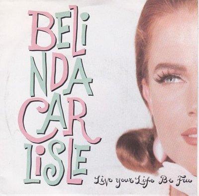 Belinda Carlisle - Live your life to be free + Loneliness (Vinylsingle)
