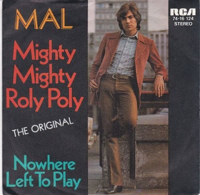 Mal - Mighty mighty roly poly + Nowhere left to play (Vinylsingle)