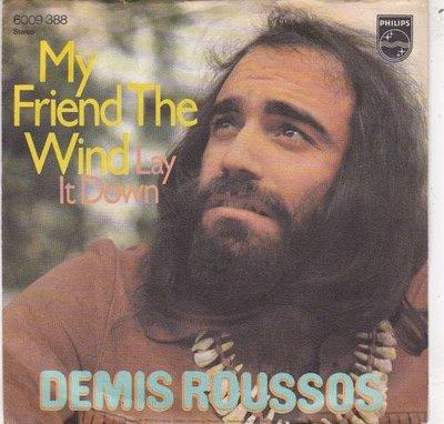 Demis Roussos - My friend the wind + Lay it down (Vinylsingle)
