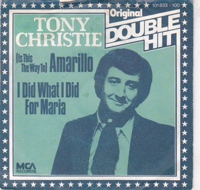 Tony Christie - Amarillo + I did what I did for Maria (Vinylsingle)