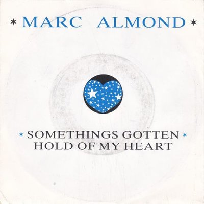 Marc Almond - Something's gotten hold of my heart + King of the fools (Vinylsingle)