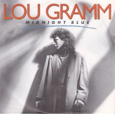 Lou Gramm - Midnight blue + Chain of love (Vinylsingle)