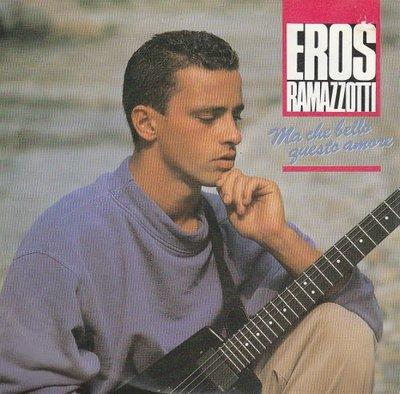 Eros Ramazzotti - Ma che bello guesta amore + Oh ci sto (Vinylsingle)