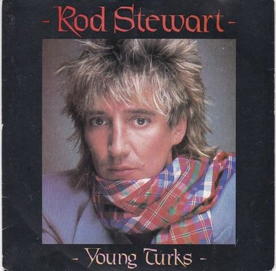 Rod Stewart - Young Turks + Tora. tora. tora (Vinylsingle)