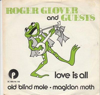 Roger Glover - Love is all + Old blind mole + Magic moth (Vinylsingle)