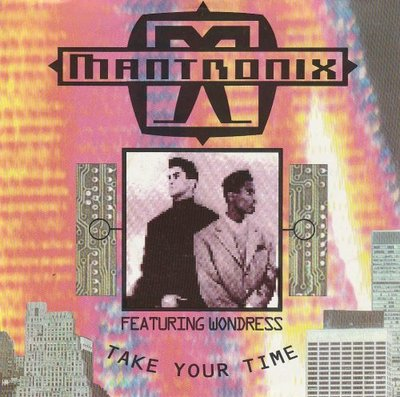 Mantronix - Take your time + Don't you want more? (Vinylsingle)