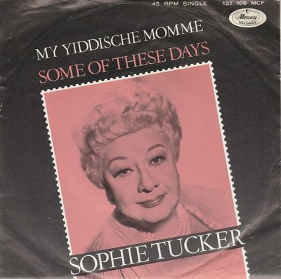 Sophie Tucker - My Yiddische Momme + Some Of These Days (Vinylsingle)