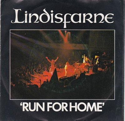 Lindisfarne - Run for home + Stick together (Vinylsingle)