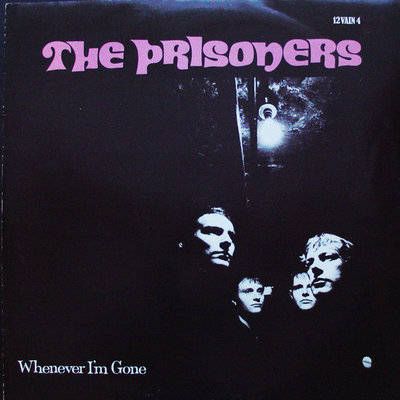 The Prisoners - Whenever I'm Gone (Vinyl LP)
