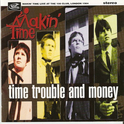 Makin' Time - Time Trouble And Money (Live At The 100 Club) (Vinyl LP)