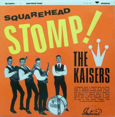 The Kaisers - Squarehead Stomp! (Vinyl LP)