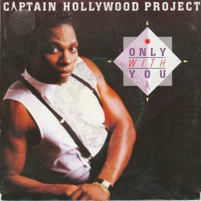 Captain Hollywood - Only with you + (dance mix) (Vinylsingle)