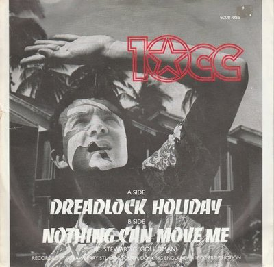 10CC - Dreadlock holiday + Nothing can move me (Vinylsingle)