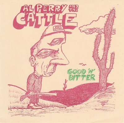 Al Perry and the Cattle - The Good Life + Bitter Pill + Gerbils (Vinylsingle)