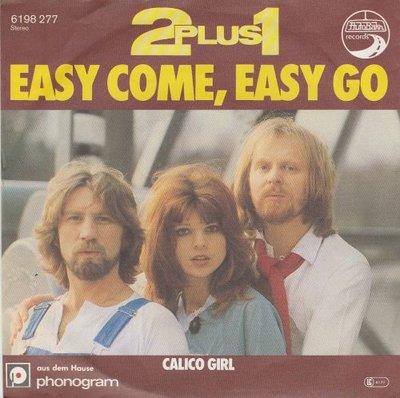 2 Plus 1 - Easy Come, Easy Go + Calico Girl (Vinylsingle)
