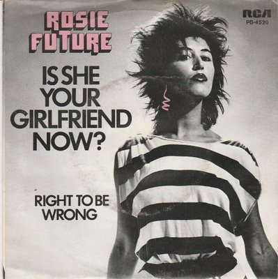 Rosie Future - Is She Your Girlfriend Now + Right To Be Wrong (Vinylsingle)