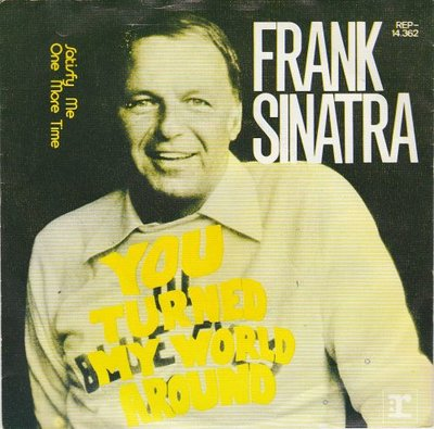 Frank Sinatra - You Turned My World Around + Satisfy Me One More Time (Vinylsingle)